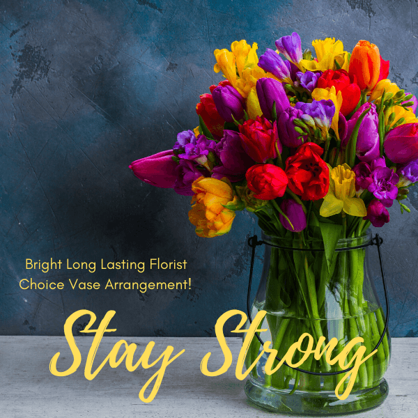 Stay Strong Flower Arrangement Creative Floral Designs